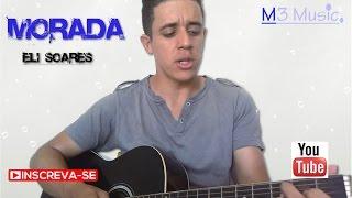 Morada   Eli Soares, Cover Marcelo Rocha, Voz e violão