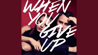 When You Give Up (Radio Edit)