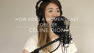 How Does A Moment Last Forever - Celine Dion (cover) // Chanelle Tseng