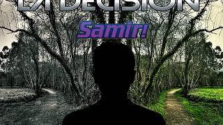 La Decisión (Rap) ¡Samir!