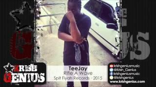 TeeJay - Rifle A Wave [War Life Riddim] October 2015