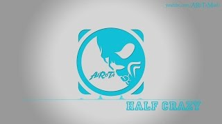 Half Crazy by Otto Wallgren - [2010s Pop Music]