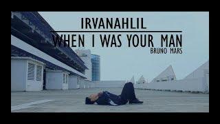 Irvanahlil Choreography | ''When I Was Your Man'' (Bruno Mars)
