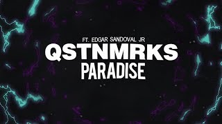 QSTNMRKS - Paradise (feat. Edgar Sandoval Jr) (Official 4K Lyric Video)