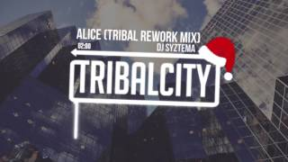 DJ Syztema - Alice (Tribal Rework Mix)