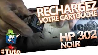 302 - Cartouche HP302 Noire  : Comment Bien recharger la cartouche