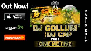 DJ Gollum feat. DJ Cap - Give Me Five (Easter Rave Hymn 2k14) (Radio Edit) /// VÖ: 04.04.2014