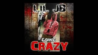 LIL JB GOING CRAZY