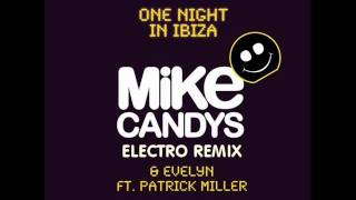 One Night in Ibiza-Mike Candys & Evelyn feat. Patrick Miller (Original Electro Mix)[HQ]