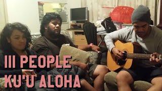 """III People sing """"Ku'u Aloha"""" by Fiji (Cover)"""