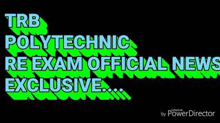 TRB POLYTECHNIC RE-EXAM DECLARED OFFICIAL NEWS 23 rd JAN 2018 UPDATE EXCLUSIVE Today
