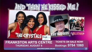 And Then He Kissed Me! 2015 - Frankston (Feat. 'The Crystals')