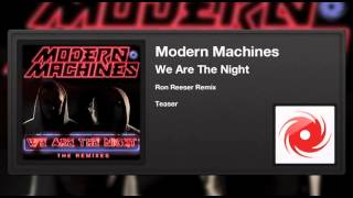 MODERN MACHINES - WE ARE THE NIGHT (RON REESER MIX) PREVIEW