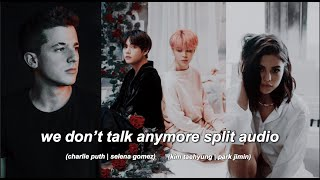 We Don't Talk Anymore SPLIT AUDIO │Selena & Charlie + Jimin & Jungkook (USE HEADPHONES)