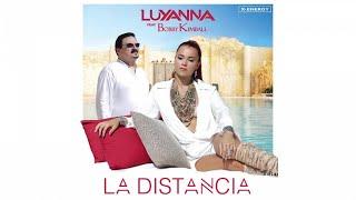 Luyanna Ft. Bobby Kimball - La Distancia ( French Radio Edit )