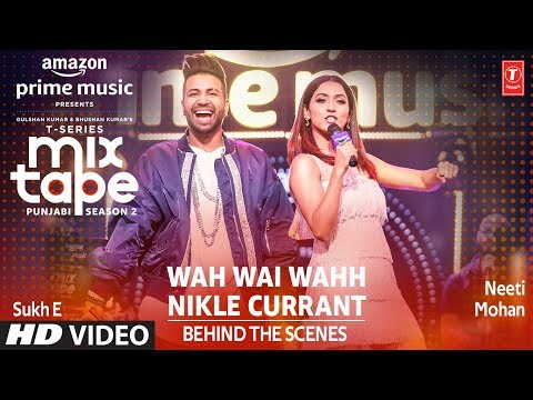 Making of Wah Wai/Nikle Currant★ Ep 1 | Neeti M, Sukh-E | Mixtape Punjabi Season 2