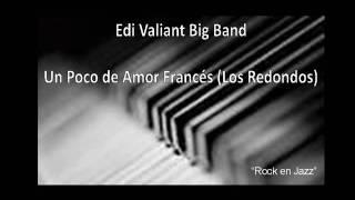 """Edi Valiant Jazz Big Band """"Un Poco de Amor Francés"""" Indio Solari/Los Redondos"""