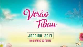 Vem Ai O Melhor Verão do Litoral e na Arena Show em Tibau 2017