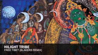 Hilight Tribe - Free Tibet (Blakers Remix)