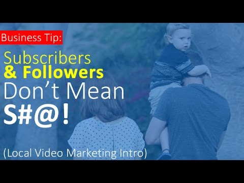 Business Tip: Subscribers and Followers Don