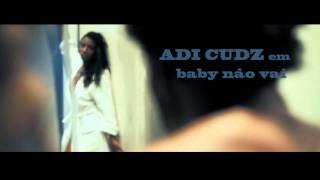 Adi Cudz - Baby Não Vai (teaser)