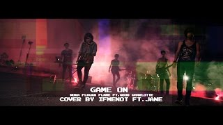Game On (Ost.Pixels) - Waka Flocka Frame ft. Good Charlotte | Cover By IFMENOT ft. JANE