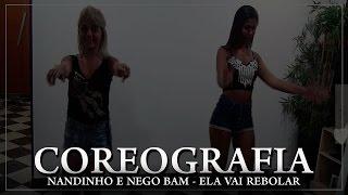 Nandinho e Nego Bam Feat. Dennis DJ - Ela Vai Rebolar - COREOGRAFIA l Tv Bmdf