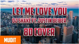 Let Me Love You 8D Sound Amazing  Video ft. Justin Bieber