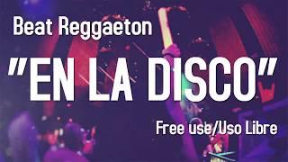 """En la disco"" Beat Reggaeton Perreo #1 USO LIBRE/FREE USE (Prod. Ryck Royz)"