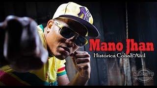 MANO JHAN - Histórica Cohab Anil