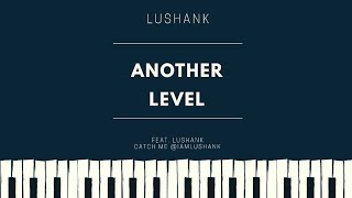 Another level - feat. Lushank