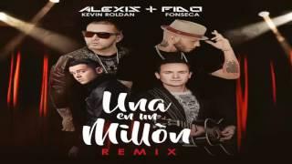 Una en un millon ofisial remix !!! Alexis y fido ft fonseca ft kevin roldan 2016