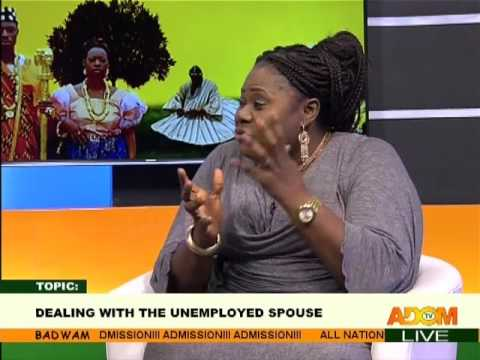 Dealing With The Unemployed Spouse - Afisem on Adom TV  (22-2-17)