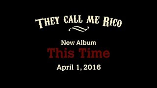 Teaser - They Call Me Rico - New Album - This Time