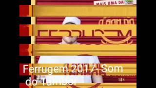 Ferrugem 2017 - Som do Tambor