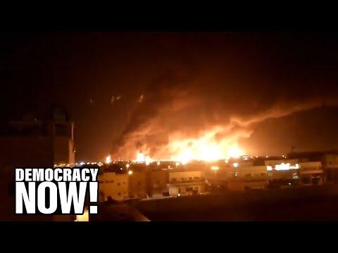 "Saudi Oil Refinery Attack Raises Fears of ""Wider Regional War"" Involving U.S. & Iran"