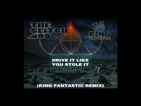 the-glitch-mob-drive-it-like-you-stole-it-king-fantastic-remix-samuel-k