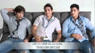 """""""YO QUIERO CONTIGO"""" - LOS ULTIMOS DE LA CLASE"""