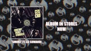 CES Cru - Smoke (Feat. Liz Suwandi)