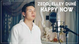 Zedd, Elley Duhé - HAPPY NOW | Galagurskiy Cover