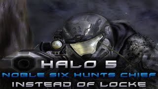 What if Noble Six went after Master Chief instead of Locke?