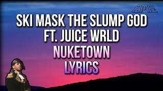 Ski Mask The Slump God - Nuketown ft. Juice WRLD (LYRICS) - STOKELEY ALBUM