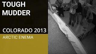 Tough Mudder Colorado 2013   Arctic Enema