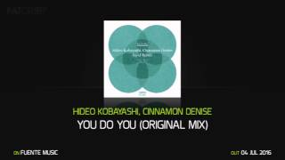 Hideo Kobayashi, Cinnamon Denise - You Do You (Original Mix) / Fuente Music