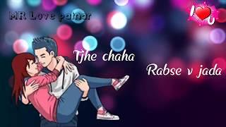 💘New WhatsApp status video 2018 💘 tujhe chaha rab se bhi jyada status video 💘
