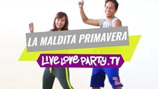 La Maldita Primavera | Zumba® Fitness | Live Love Party