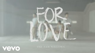 The Sam Willows - For Love (Official Music Video)