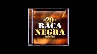 Raça Negra  Acústico - É tarde demais