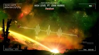 High Level ft. John Harris - Awaken [Mastered Rip]