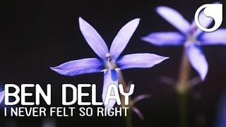 Ben Delay - I Never Felt So Right (Official Lyric Video)
